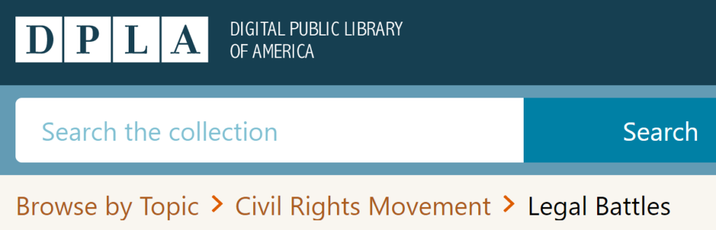 screenshot of DPLA logo, search function, browse by topic > Civil Rights Movement > Legal Battles