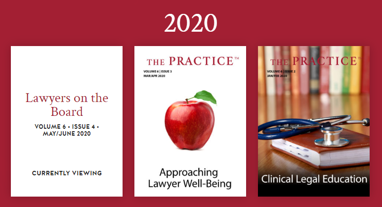 2020 issues: Lawyers on the Board; Approaching Lawyer Well-Being; Clinical Legal Education